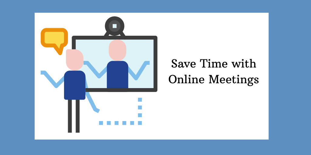 Save Time with Online Meetings