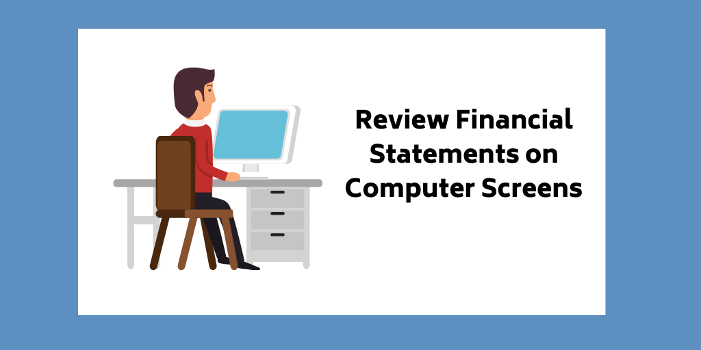 Review Financial Statements on Computer Screens