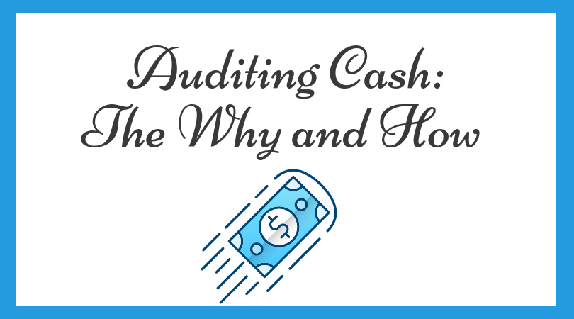 Auditing Cash: The Why and How Guide | CPA Hall Talk
