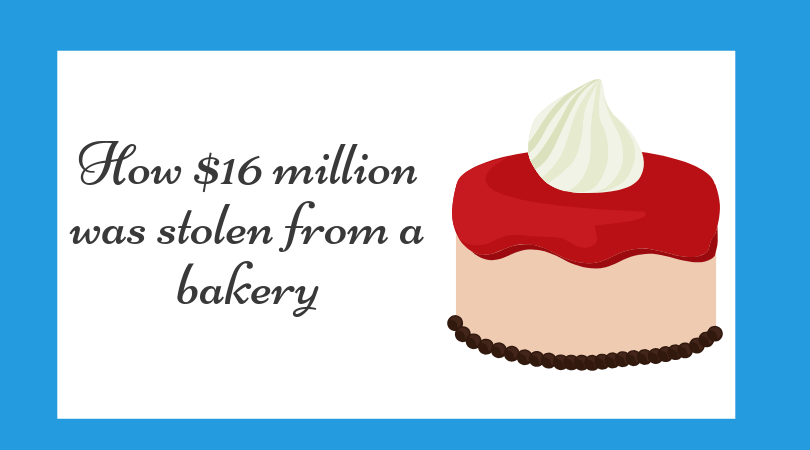 $16 million was stolen from bakery