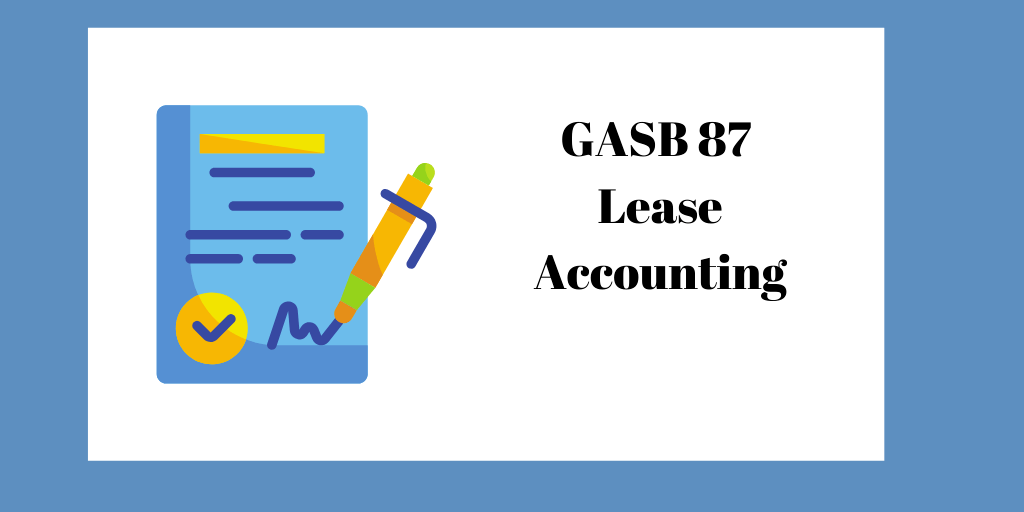 GASB 87 Lease Accounting